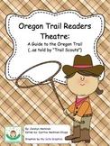 Oregon Trail Readers Theatre: A Guide to the Oregon Trail