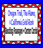 Oregon Trail, The Alamo, &  California Gold Rush Reading Passages + Center Cards