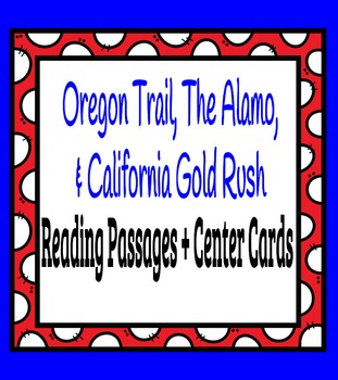 Oregon Trail, The Alamo, &  California Gold Rush Reading Passages + Center Cards