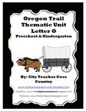 Letter O - Oregon Trail Thematic Unit