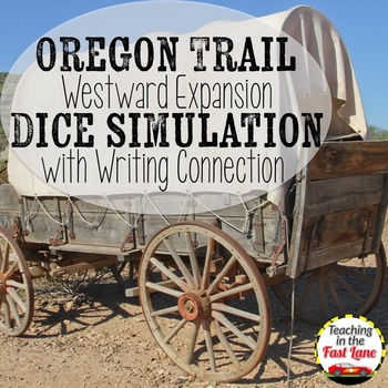 Oregon Trail Westward Expansion Dice Simulation with Writing Connection