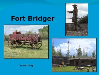 Oregon Trail Westward Expansion PowerPoint Series-Fort Bridger