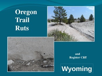Oregon Trail Westward Expansion PowerPoint Series-Trail Ruts/Register Cliff