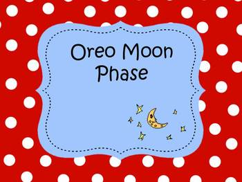 Oreo Moon Phase Lesson, Work Sheet, and Slide Show
