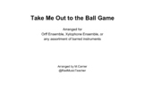 Orff Arrangement - Take Me Out to the Ball Game for Xylophones