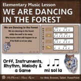 Orff Arrangement ~ We Are Dancing in the Forest: Orff, Rhy