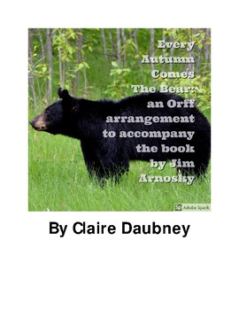 Orff Arrangement for Every Autumn Comes The Bear by Jim Arnosky