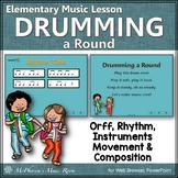 Orff Lesson Elementary Music ~ Drumming a Round: Rhythm, I