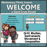 Orff Lesson Elementary Music ~ Welcome (a Hand Drum Round): Rhythm & Composition