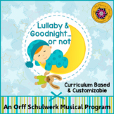 Orff Schulwerk Music Program - Lullaby & Goodnight…or Not! {Bundle}