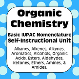 Organic Chemistry IUPAC Nomenclature Self Guided Unit High School Chemistry