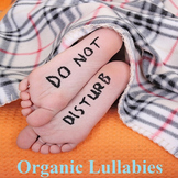 Organic Lullaby for nap or for soothing the class