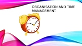 Organisation and Time Management