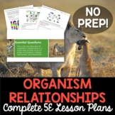 Organism Relationships Complete 5E Lesson