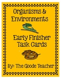 Organisms & Environments Early Finisher Task Cards