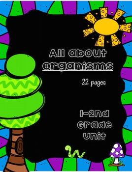 Organisms Science Unit: Grades 1-2nd