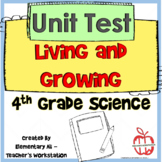 Organisms and Environments Living & Growing Unit Test 4th Grade (TEKS)