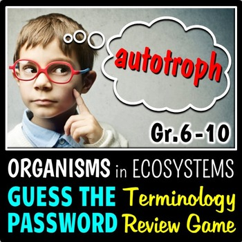 Organisms in Ecosystems - Password Terminology Review Game