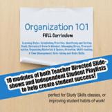 Organization 101 - Full Curriculum: Study Skills; Distance Learning
