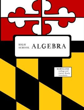 TEACHER BINDER Algebra 1: MD College and Careeer Ready Standards