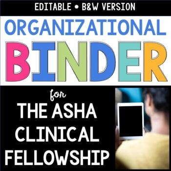 Editable Organizational Binder for The ASHA Clinical Fellowship (B&W)