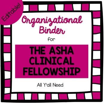 Editable Organizational Binder for the ASHA Clinical Fello
