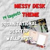 Organizational Desktop Wallpapers | Messy Desk Theme | 14 Styles