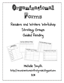 Organizational Forms for Writers & Readers Workshop and Guided Reading