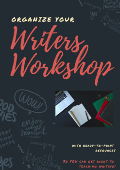 Organize My Writer's Workshop -- Pack of Printables