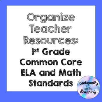 Organize Teacher Resources: 1st Grade ELA and Math