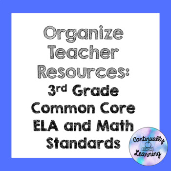 Organize Teacher Resources: 3rd Grade ELA and Math