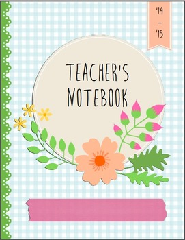 Organize Your Life: Flower Themed Teacher Notebook Pages-