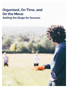 Organized, On Time, and On the Move: Setting the Stage for Success