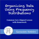 Organizing Data - Frequency Distributions (Lesson Plan with Homework)