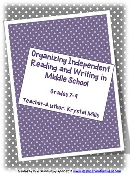 Organizing Independent Reading and Independent Writing in Middle School (Gr 7-9)