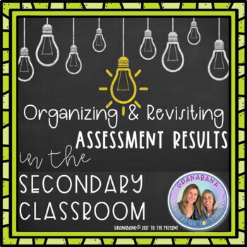 Summative Assessment Results In the Secondary Classroom: Organize & Revisit