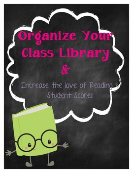 Organizing Your Classroom Library and Increasing Interest and Test Scorew