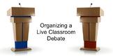 Organizing a Live Classroom Debate
