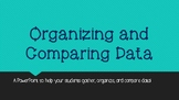 Organizing and Comparing Data
