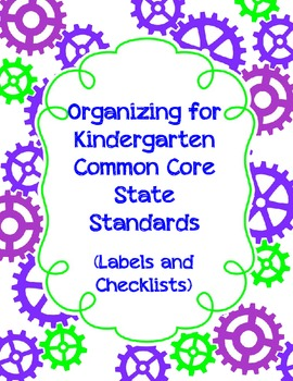 Organizing for Kindergarten Common Core State Standards Labels and Checklists