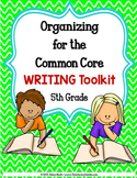 COMMON CORE ORGANIZER {5th Grade WRITING }