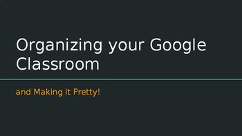 Organizing your Google Classroom