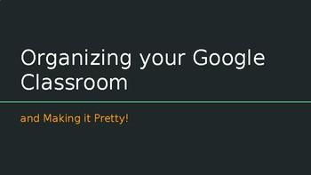 Organizing your Google Classroom