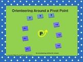 Orienteering Around a Pivot Point