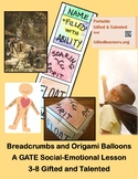 Origami Balloons and Breadcrumbs GATE SOCIAL-EMOTIONAL 3-8 Metaphors