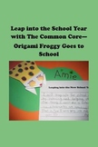 Origami Froggy Goes to School - 3D Art Nameplates and Common Core Writing