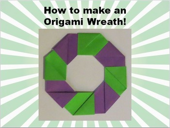How to make an Origami Christmas Wreath! (PowerPoint Presentation)