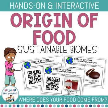 Origin Of Food Qr Code Activity Sustainable Biomes By My Mum The