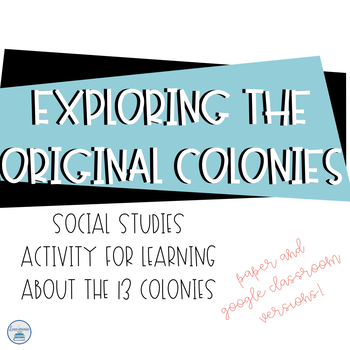 Original 13 Colonies Project - Google Classroom and paper versions