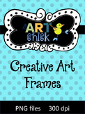 Original Creative Art Frames - all hand drawn! Great for S